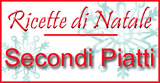 Ricette di Natale Secondi piatti